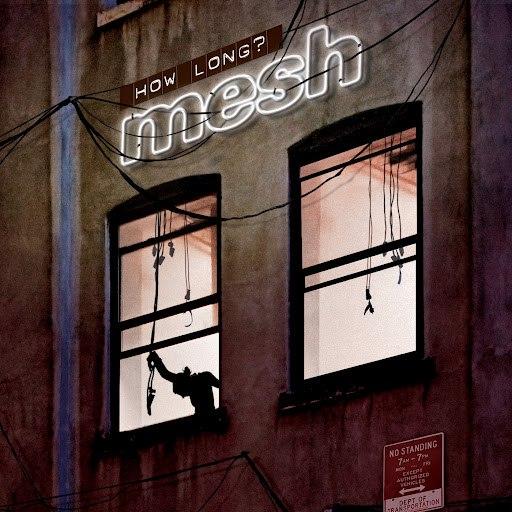 MESH альбом How Long