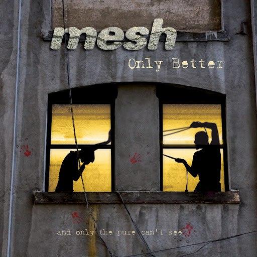 MESH альбом Only Better