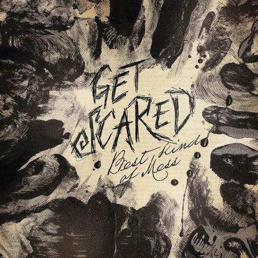 Get Scared альбом Best Kind Of Mess
