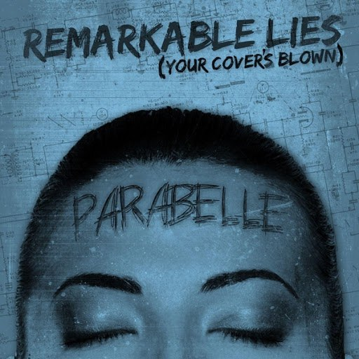 Parabelle альбом Remarkable Lies (Your Cover's Blown)