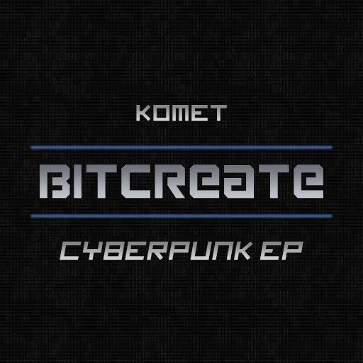 Komet альбом Cyberpunk EP