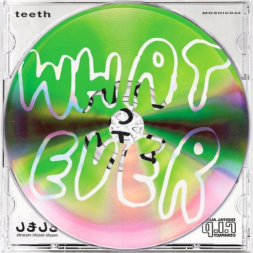Teeth альбом Whatever