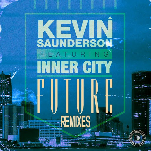 Kevin Saunderson альбом Future (feat. Inner City) [Remixes]