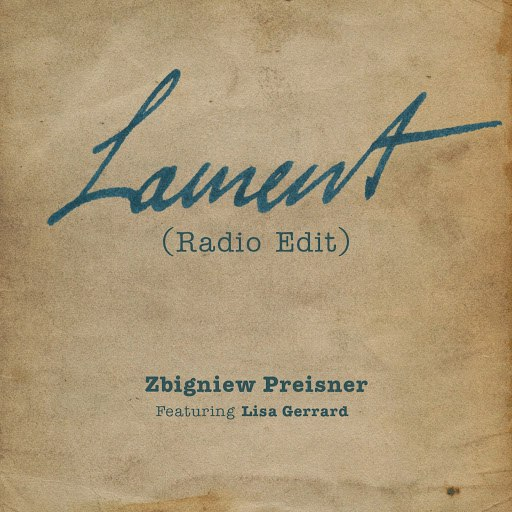 Zbigniew Preisner альбом Lament (Radio Edit) [feat. Lisa Gerrard]