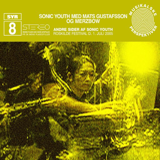 sonic youth альбом SYR 8: Andre Sider af Sonic Youth (feat. Mats Gustafsson & Merzbow)