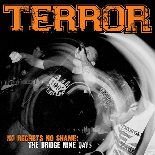 Terror альбом No Regrets, No Shame: The Bridge Nine Days