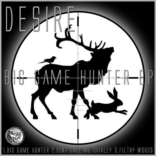 Desire альбом Big Game Hunter