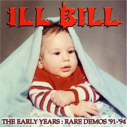 Ill Bill альбом The Early Years: Rare Demos '91-'94