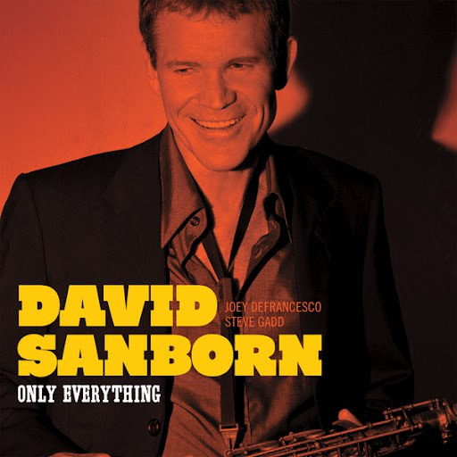 David Sanborn альбом Only Everything