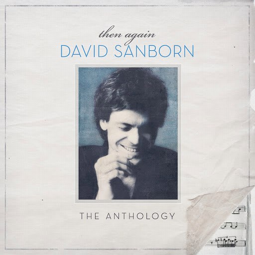 David Sanborn альбом Then Again: The David Sanborn Anthology