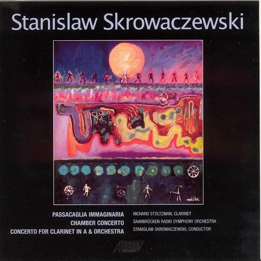 Richard Stoltzman альбом Skrowaczewski, S.: Passacaglia Immaginaria / Chamber Concerto / Clarinet Concerto