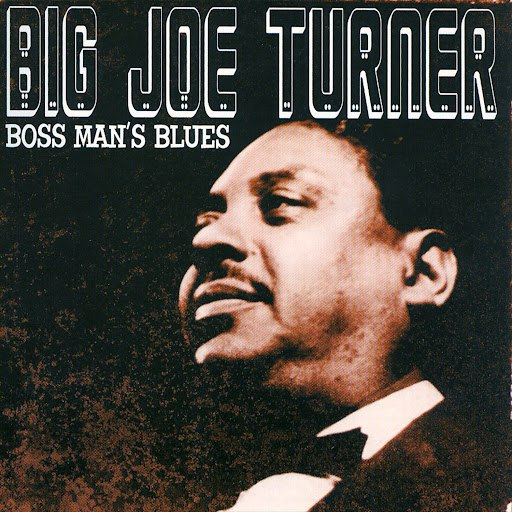 Big Joe Turner альбом Boss Man's Blues