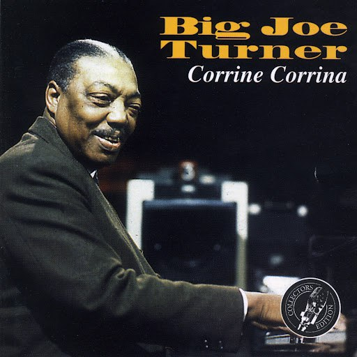 Big Joe Turner альбом Corinne, Corinna