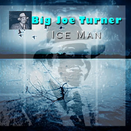 Big Joe Turner альбом Ice Man