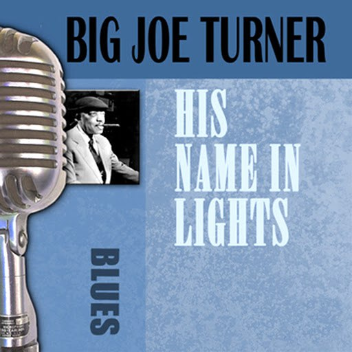Big Joe Turner альбом His Name in Lights