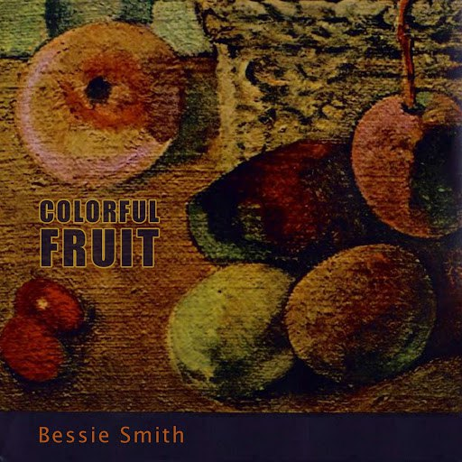 Bessie Smith альбом Colorful Fruit