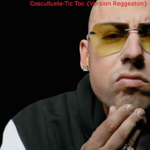 Cosculluela альбом Tic Toc (Version Reggeaton)