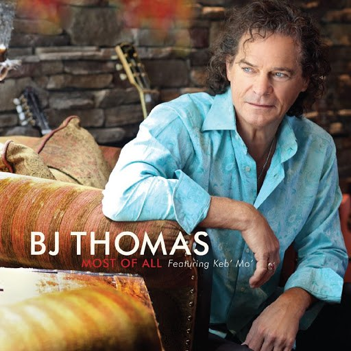 B.J. Thomas альбом Most of All (feat. Keb Mo)