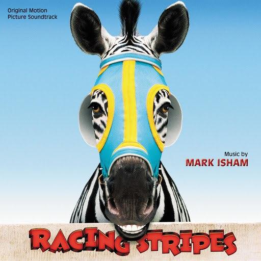 Mark Isham альбом Racing Stripes (Original Motion Picture Soundtrack)