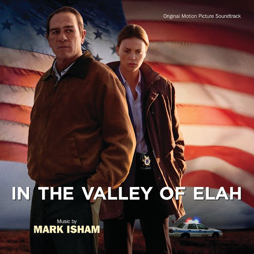 Mark Isham альбом In The Valley Of Elah (Original Motion Picture Soundtrack)