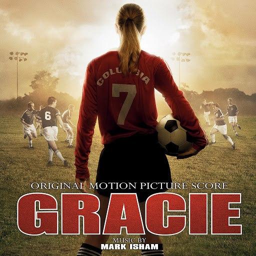 Mark Isham альбом Gracie (Original Motion Picture Score)