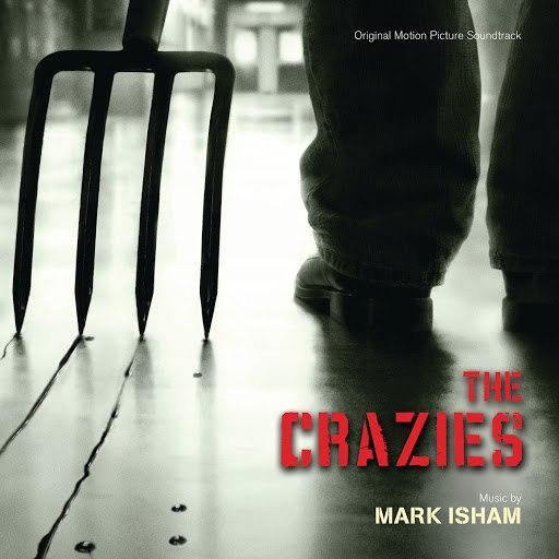 Mark Isham альбом The Crazies (Original Motion Picture Soundtrack)