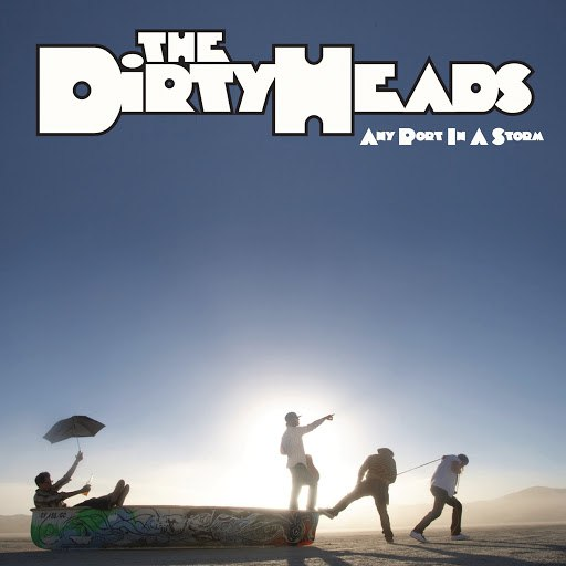 Dirty Heads альбом Any Port in a Storm