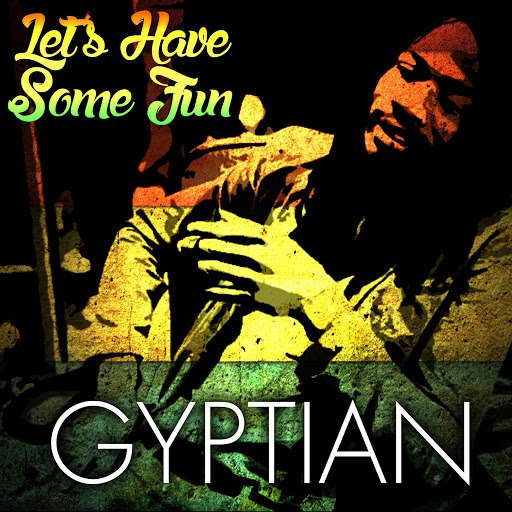 Gyptian альбом Let's Have Some Fun