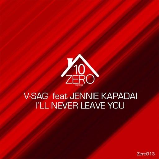 V-Sag альбом I'll Never Leave You (feat. Jennie Kapadai)