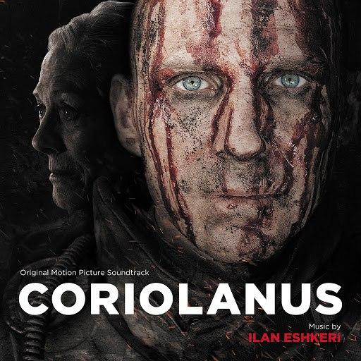 Ilan Eshkeri альбом Coriolanus (Original Motion Picture Soundtrack)