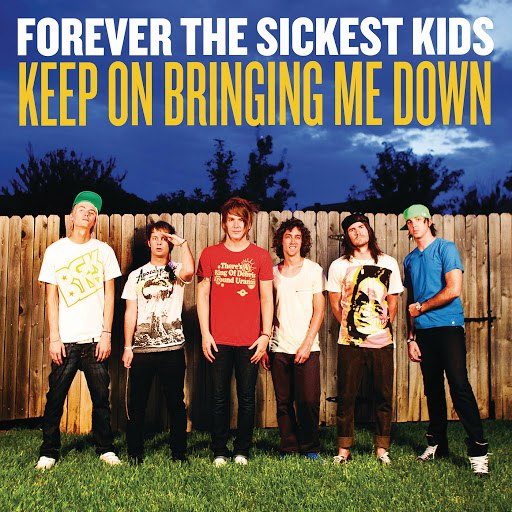 Forever The Sickest Kids альбом Keep On Bringing Me Down