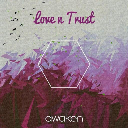 Awaken альбом Love n Trust