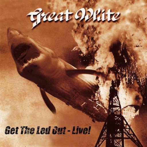 Great White альбом Get the Led Out - Live!