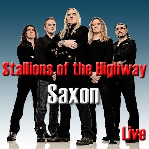 Saxon альбом Stallions of the Highway (Live)