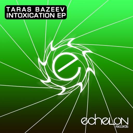 Taras Bazeev альбом Intoxication EP