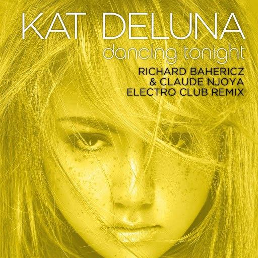 Kat DeLuna альбом Dancing Tonight (Richard Bahericz & Claude Njoya Electro Club Remix)