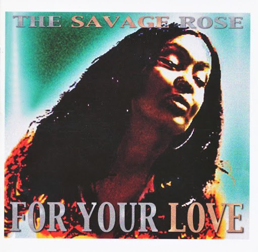 The Savage Rose альбом For Your Love