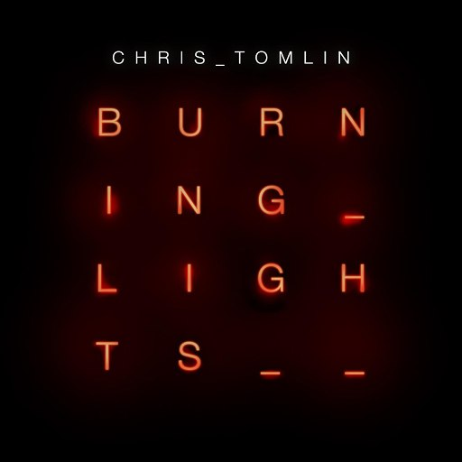 Chris Tomlin альбом Burning Lights