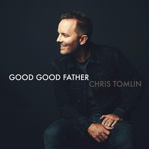Chris Tomlin альбом Good Good Father