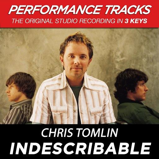 Chris Tomlin альбом Indescribable (Performance Tracks) - EP