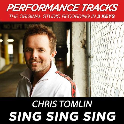 Chris Tomlin альбом Sing Sing Sing (Performance Tracks) - EP