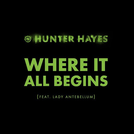 Hunter Hayes альбом Where It All Begins (feat. Lady Antebellum)