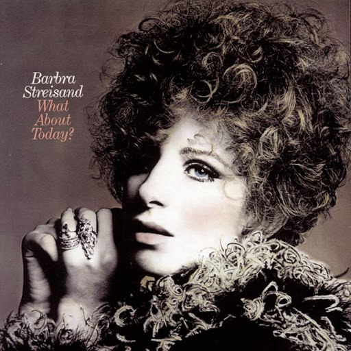 Barbra Streisand альбом What About Today?