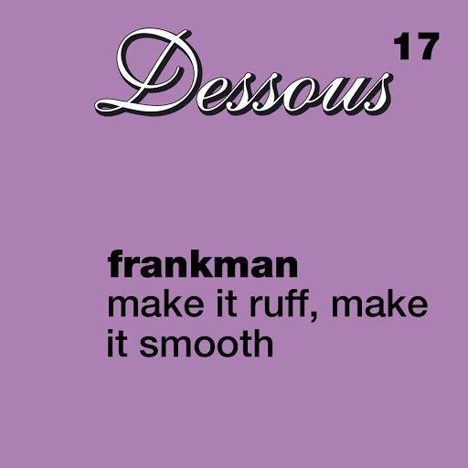 Frankman альбом Make It Ruff, Make It Smooth
