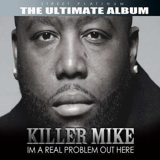 Killer Mike альбом Street Platinum: The Ultimate Album
