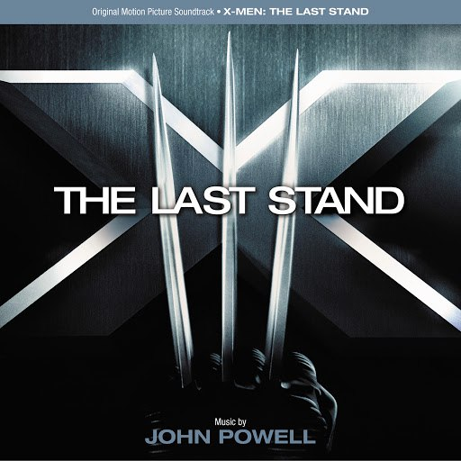John Powell альбом X-Men: The Last Stand (Original Motion Picture Soundtrack)