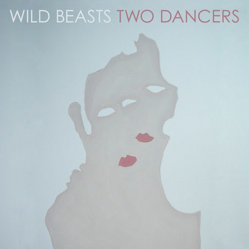 Wild Beasts альбом Two Dancers