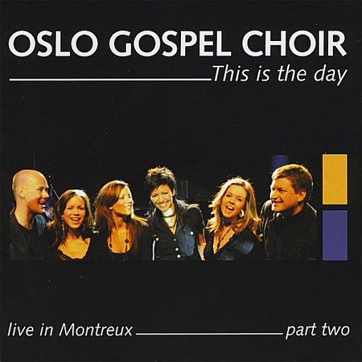 Oslo Gospel Choir альбом This Is The Day - Live In Montreux - Part Two