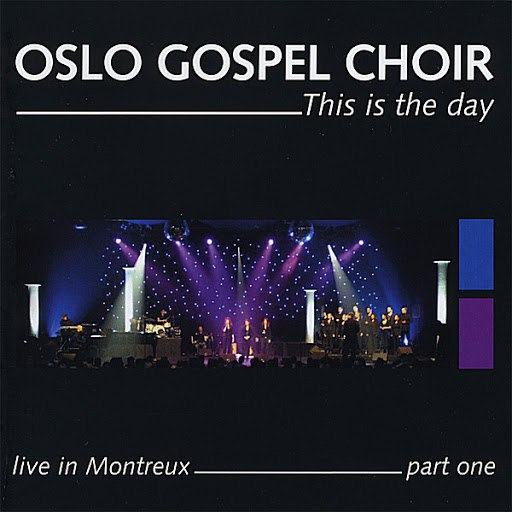 Oslo Gospel Choir альбом This Is the Day - Live in Montreux - Part One