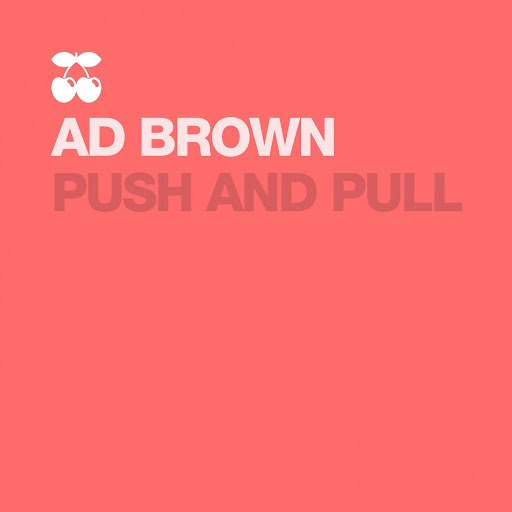 Ad Brown альбом Push and Pull